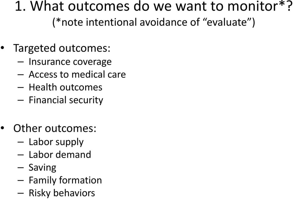 Insurance coverage Access to medical care Health outcomes