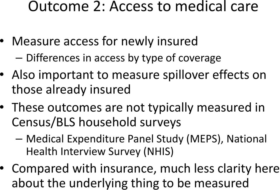 typically measured in Census/BLS household surveys Medical Expenditure Panel Study (MEPS), National