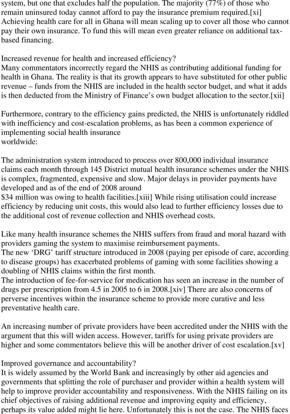 Increased revenue for health and increased efficiency? Many commentators incorrectly regard the NHIS as contributing additional funding for health in Ghana.