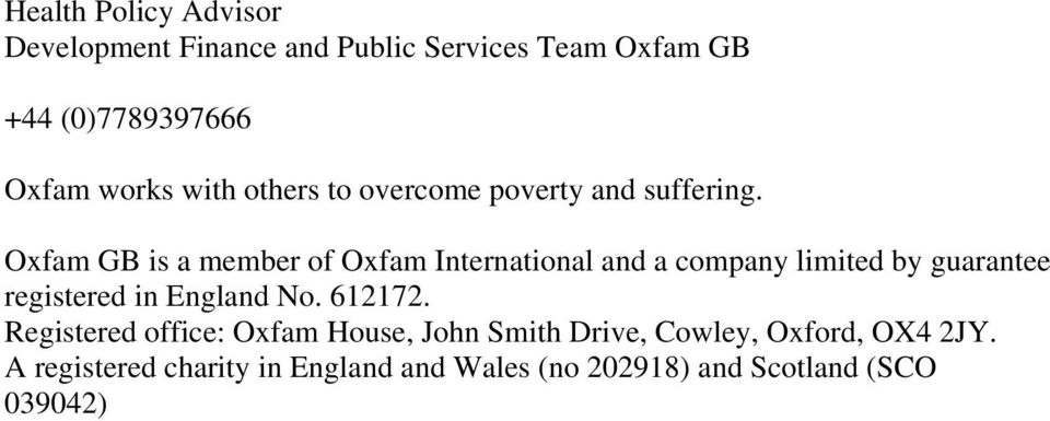 Oxfam GB is a member of Oxfam International and a company limited by guarantee registered in England No.