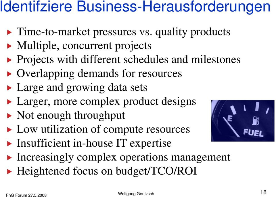 demands for resources Large and growing data sets Larger, more complex product designs Not enough throughput