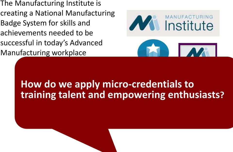 in today s Advanced Manufacturing workplace How do we apply