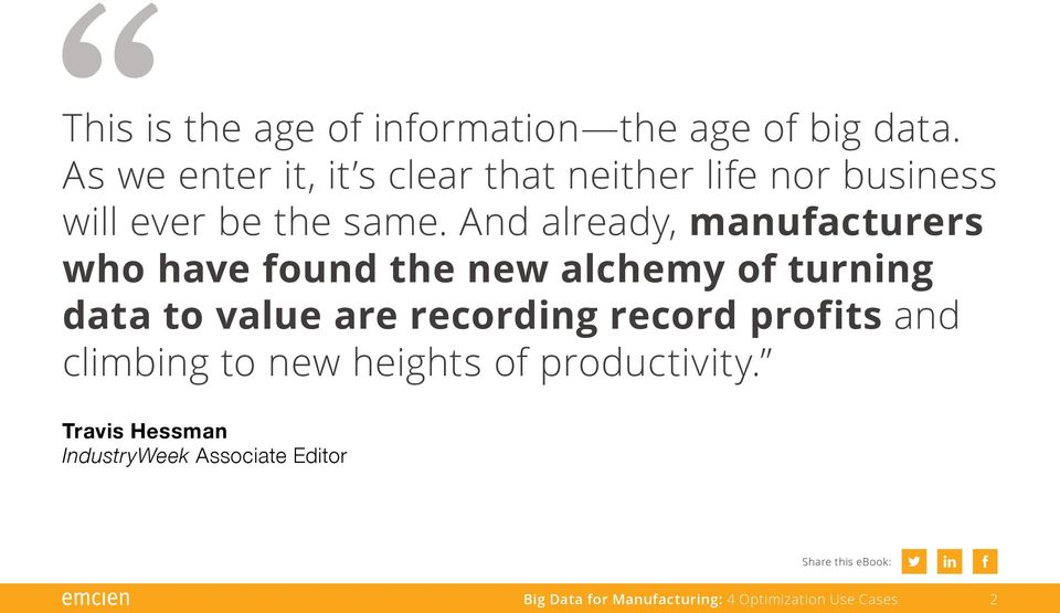And already, manufacturers who have found the new alchemy of turning data to value are