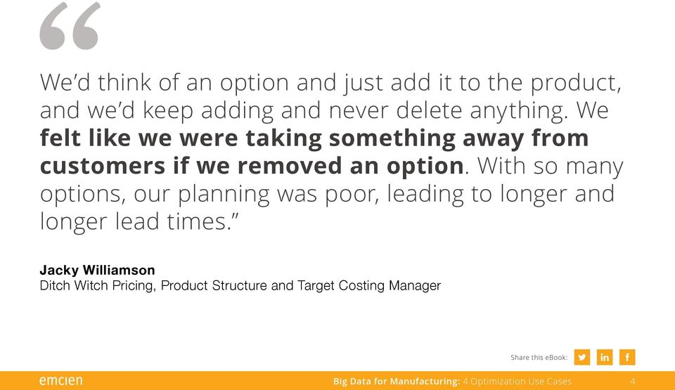 With so many options, our planning was poor, leading to longer and longer lead times.