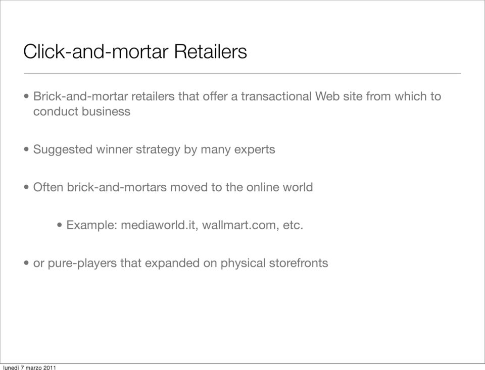 click and mortar vs pure play e tailers The pros and cons of online retailers vs brick-and-mortar stores carly botelho april 22, 2014 twitter brick-and-mortar stores may not offer the seemingly endless selection that online retailers do click here to cancel reply.