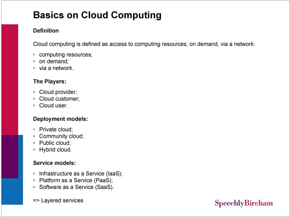 The Players: Cloud provider; Cloud customer; Cloud user.