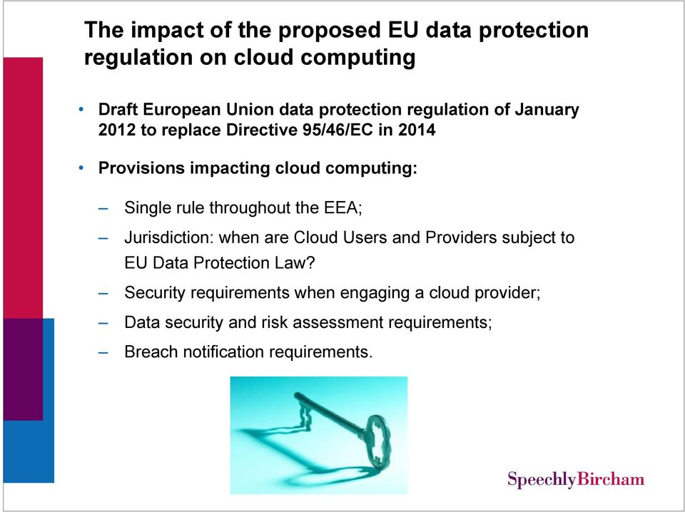 throughout the EEA; Jurisdiction: when are Cloud Users and Providers subject to EU Data Protection Law?