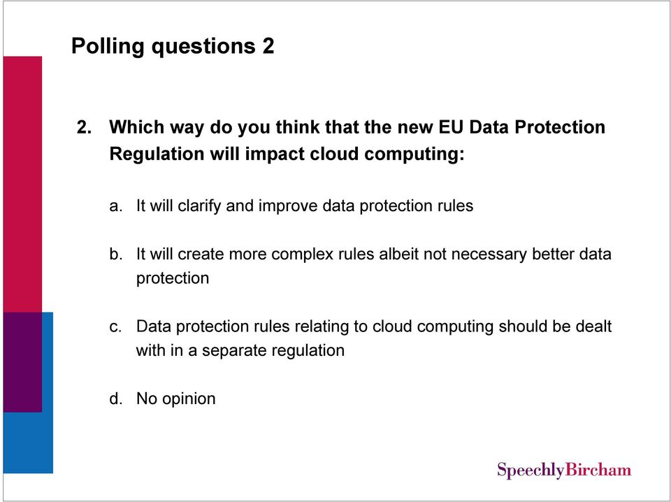 computing: a. It will clarify and improve data protection rules b.