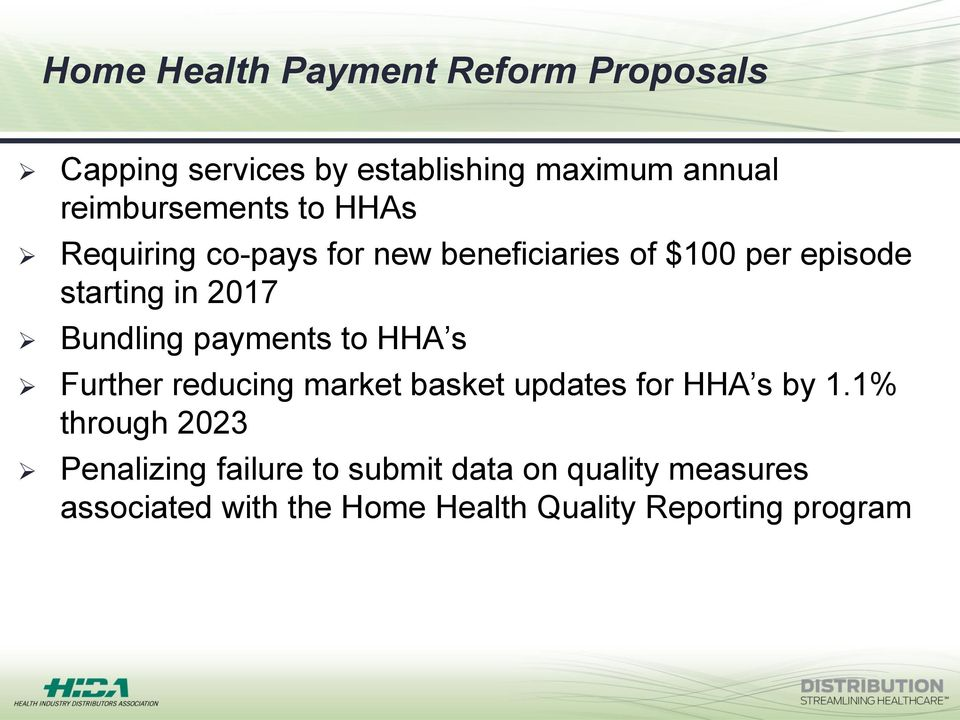 2017 Bundling payments to HHA s Further reducing market basket updates for HHA s by 1.