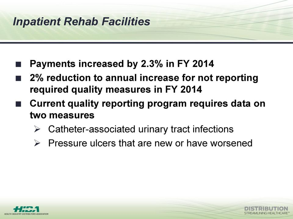 quality measures in FY 2014 Current quality reporting program requires data