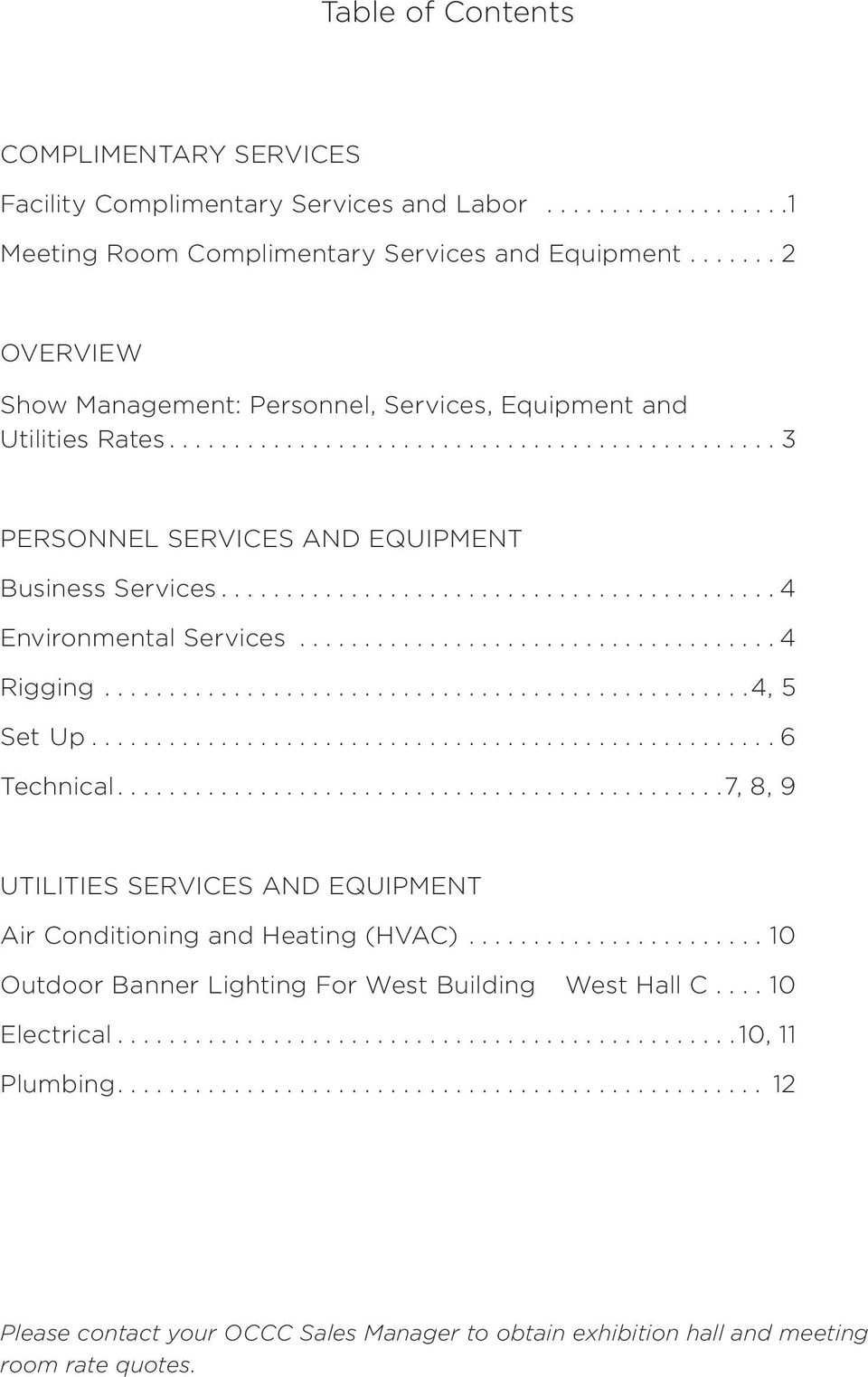 .. 4 Environmental Services... 4 Rigging... 4, 5 Set Up... 6 Technical... 7, 8, 9 UTILITIES SERVICES AND EQUIPMENT Air Conditioning and Heating (HVAC).
