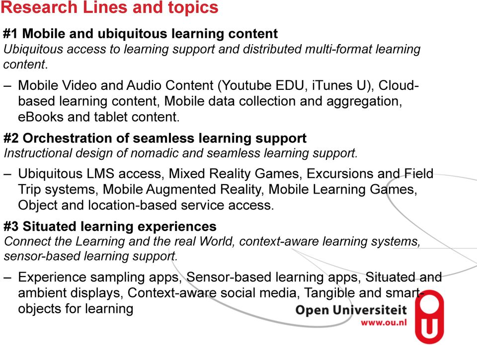 #2 Orchestration of seamless learning support Instructional design of nomadic and seamless learning support.