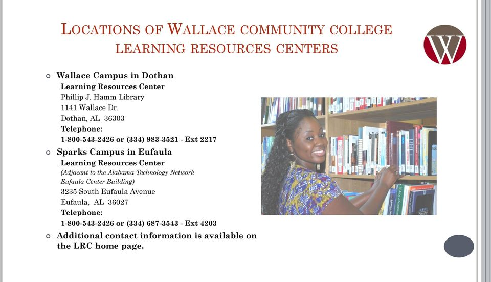 Dothan, AL 36303 Telephone: 1-800-543-2426 or (334) 983-3521 - Ext 2217 Sparks Campus in Eufaula Learning Resources Center