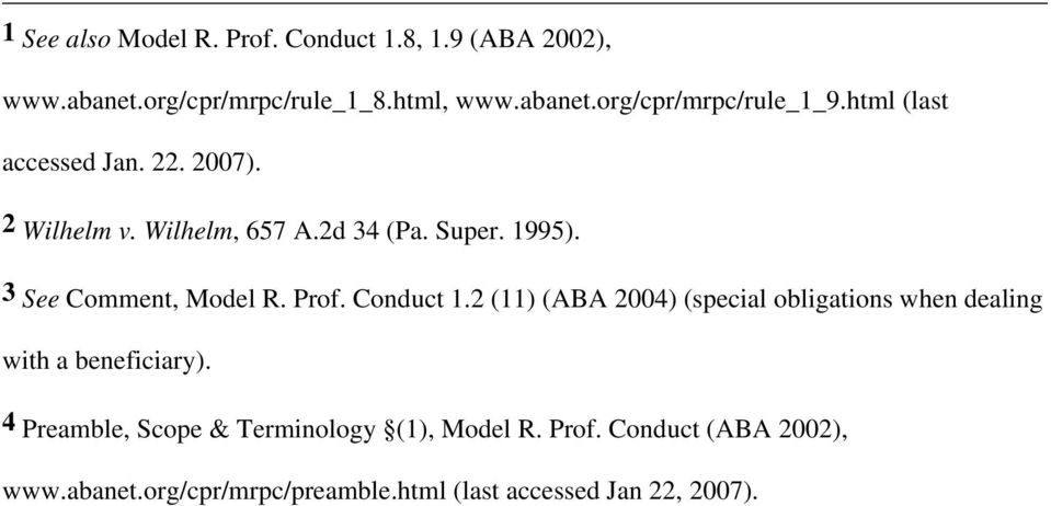 Prof. Conduct 1.2 (11) (ABA 2004) (special obligations when dealing with a beneficiary).