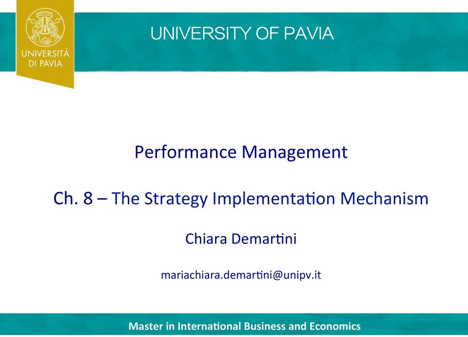 8 The Strategy Implementa9on Mechanism