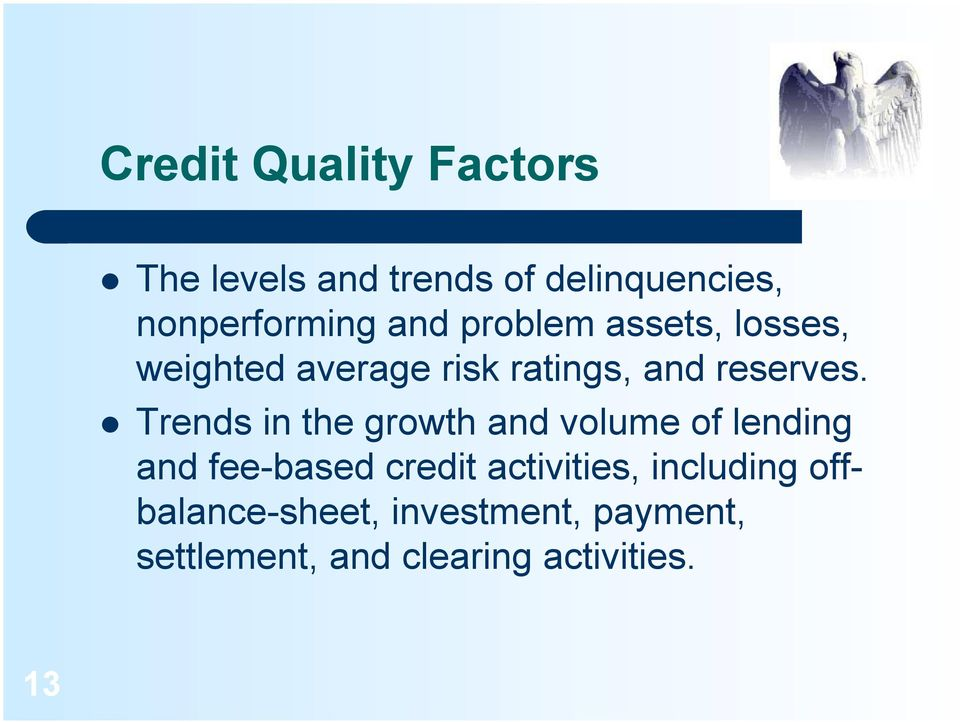 Trends in the growth and volume of lending and fee-based credit activities,