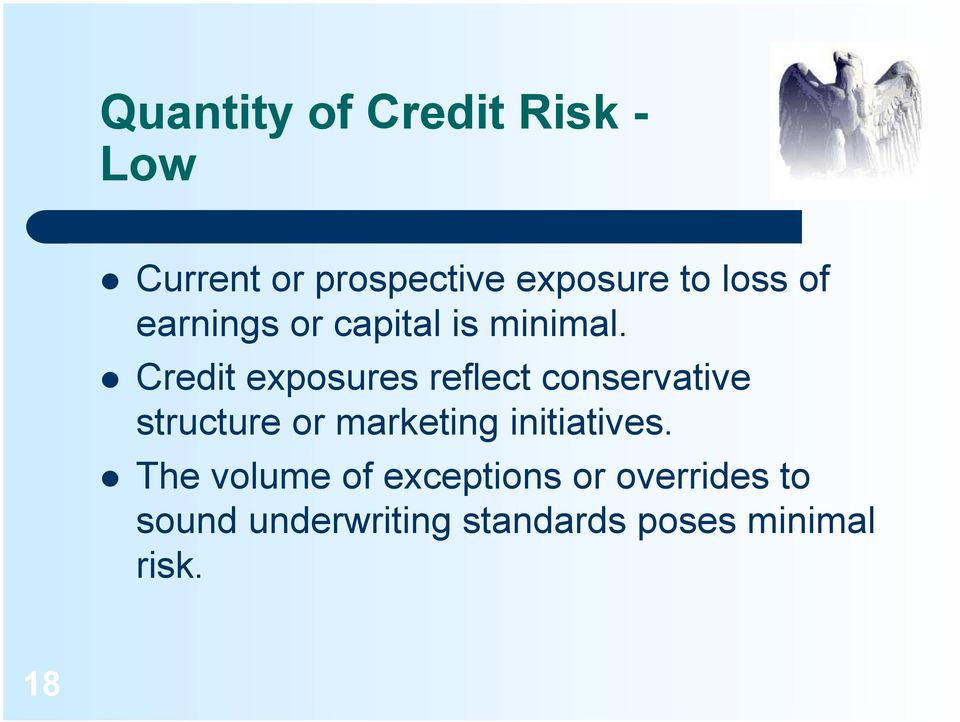 Credit exposures reflect conservative structure or marketing