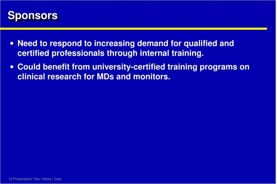 Could benefit from university-certified training programs on