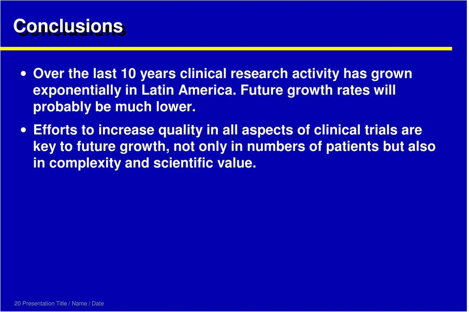 Efforts to increase quality in all aspects of clinical trials are key to future growth,