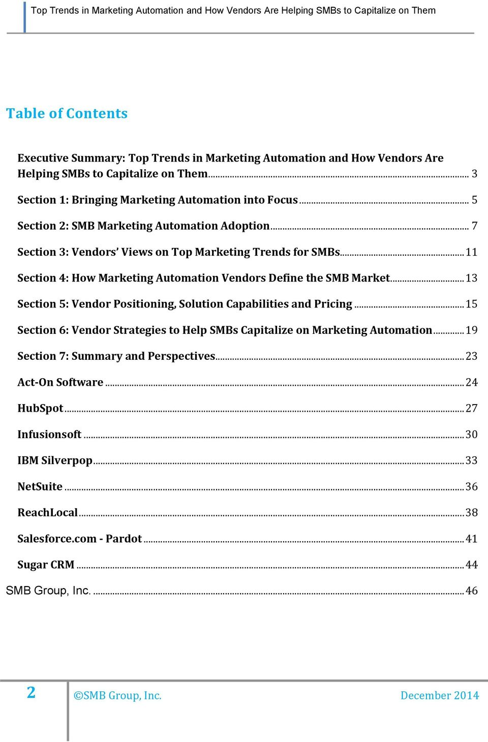 .. 13 Section 5: Vendor Positioning, Solution Capabilities and Pricing... 15 Section 6: Vendor Strategies to Help SMBs Capitalize on Marketing Automation... 19 Section 7: Summary and Perspectives.