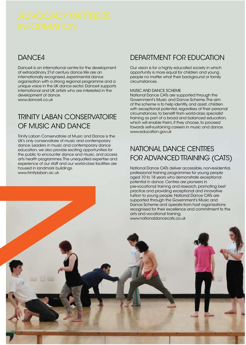 Dance4 supports international and UK artists who are interested in the development of dance. www.dance4.co.