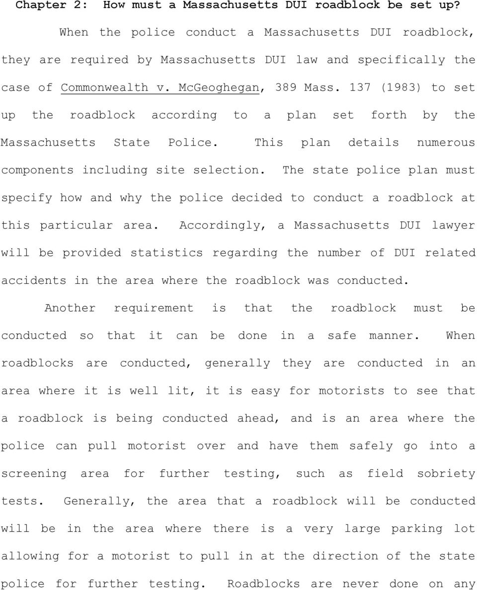 137 (1983) to set up the roadblock according to a plan set forth by the Massachusetts State Police. This plan details numerous components including site selection.