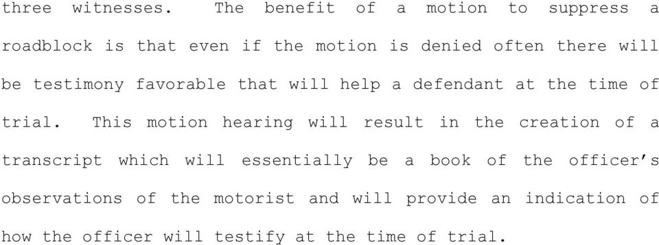 testimony favorable that will help a defendant at the time of trial.