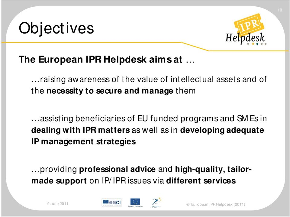 and SMEs in dealing with IPR matters as well as in developing adequate IP management strategies
