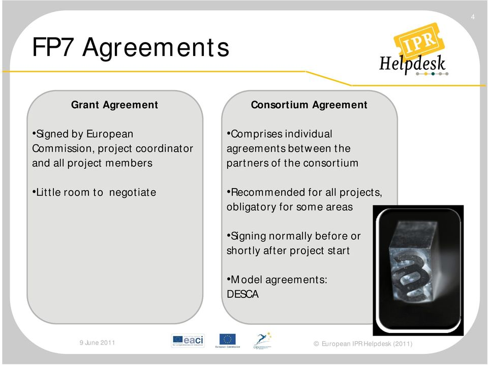 agreements between the partners of the consortium Recommended for all projects,
