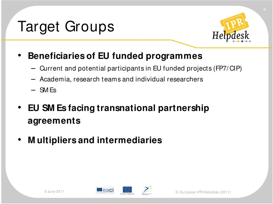 Academia, research teams and individual researchers SMEs EU SMEs