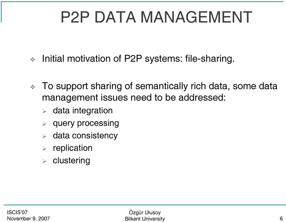 To support sharing of semantically rich data, some data