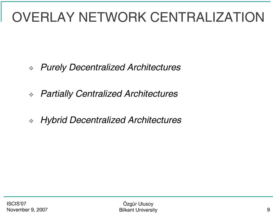 Centralized Architectures Hybrid