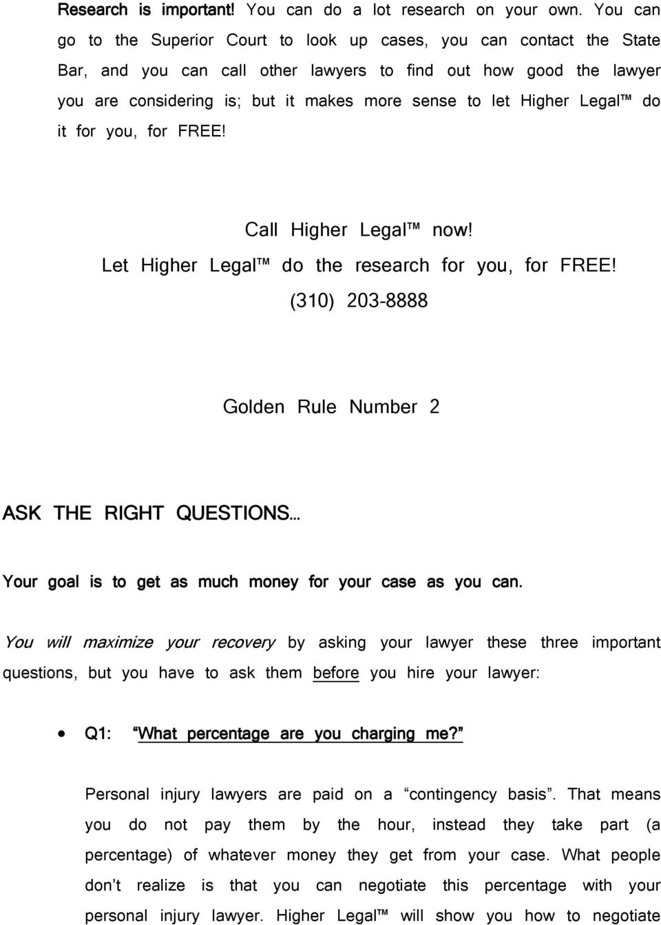 Higher Legal do it for you, for FREE! Let Higher Legal do the research for you, for FREE!