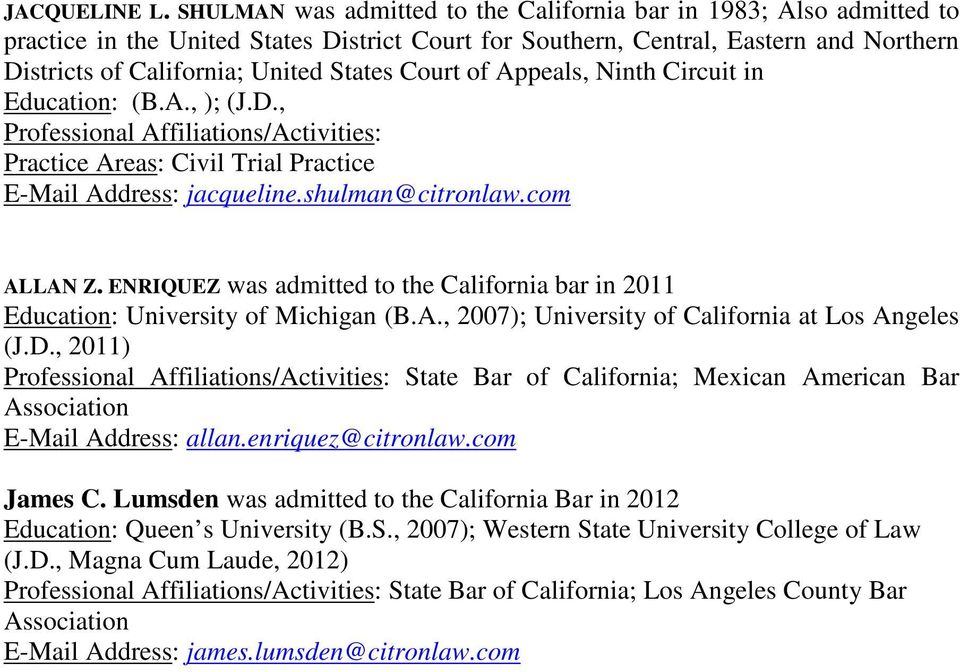 , 2011) Professional Affiliations/Activities: State Bar of California; Mexican American Bar E-Mail Address: allan.enriquez@citronlaw.com James C.
