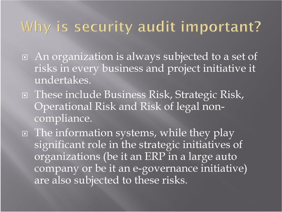 These include Business Risk, Strategic Risk, Operational Risk and Risk of legal noncompliance.