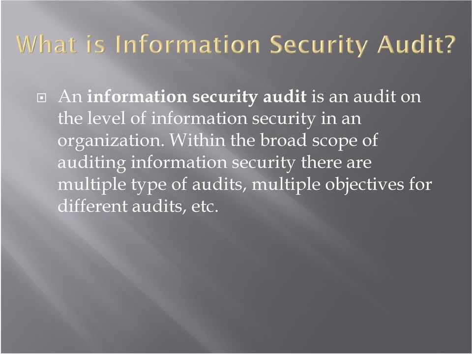 Within the broad scope of auditing information security