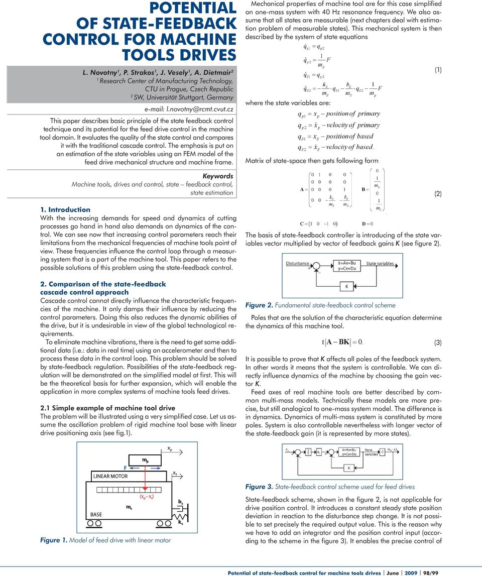 cz This paper describes basic principle of the state feedback control technique and its potential for the feed drive control in the machine tool domain.