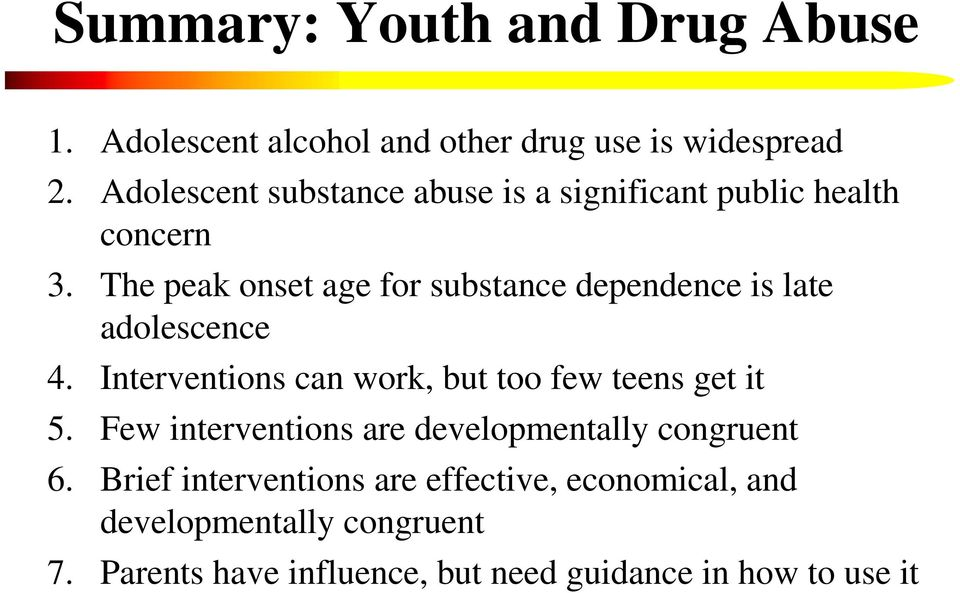 The peak onset age for substance dependence is late adolescence 4.