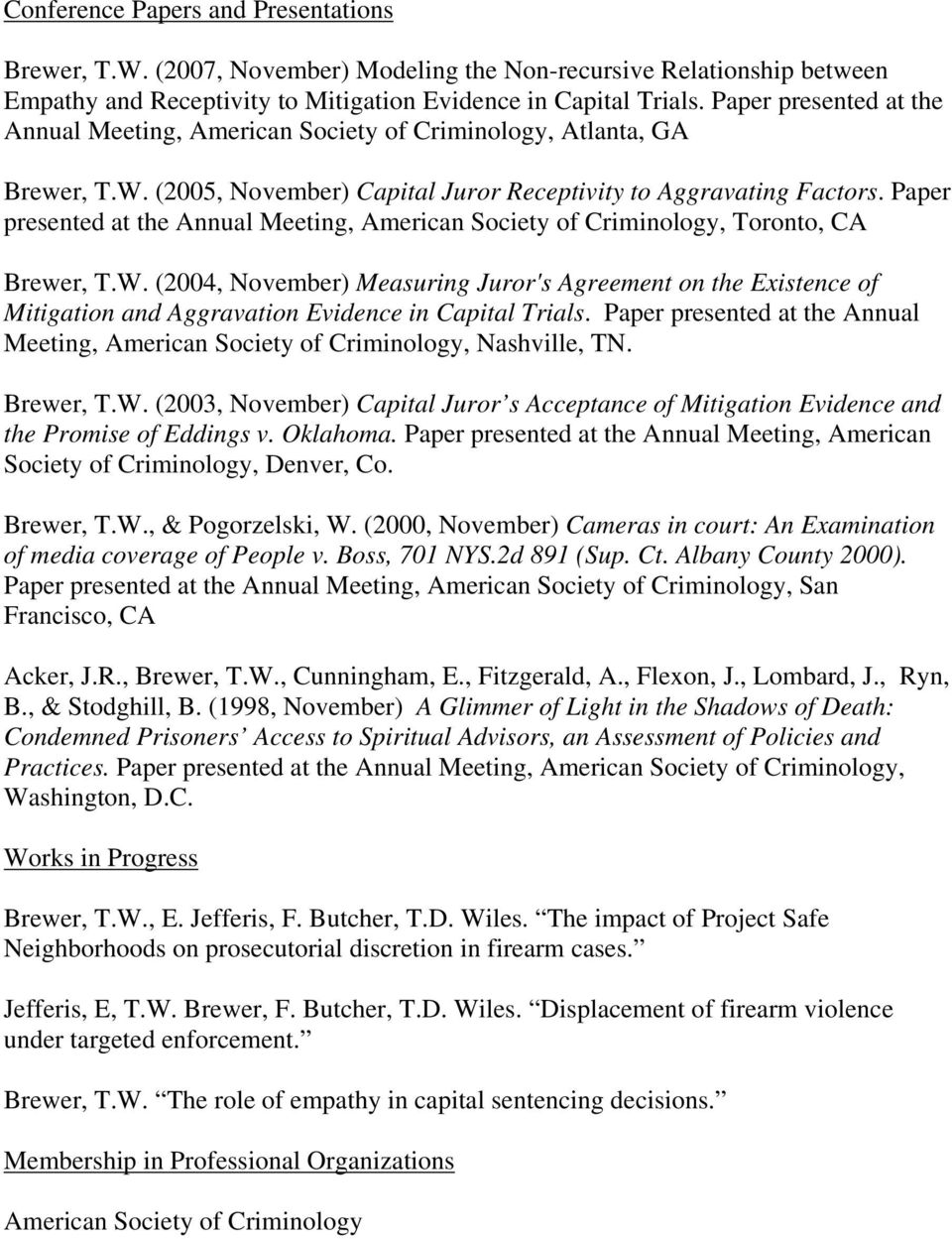 Paper presented at the Annual Meeting, American Society of Criminology, Toronto, CA Brewer, T.W.