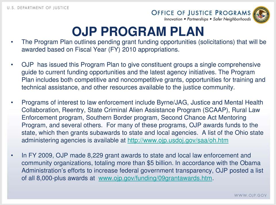 The Program Plan includes both competitive and noncompetitive grants, opportunities for training and technical assistance, and other resources available to the justice community.