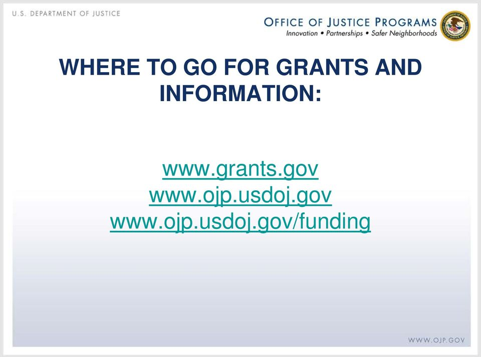 grants.gov www.ojp.usdoj.