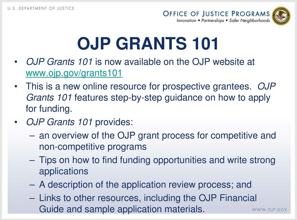 OJP Grants 101 features step-by-step guidance on how to apply for funding.
