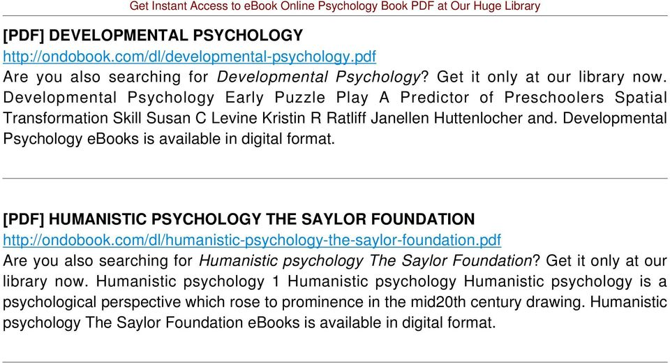 Developmental Psychology ebooks is available in digital format. [PDF] HUMANISTIC PSYCHOLOGY THE SAYLOR FOUNDATION http://ondobook.com/dl/humanistic-psychology-the-saylor-foundation.
