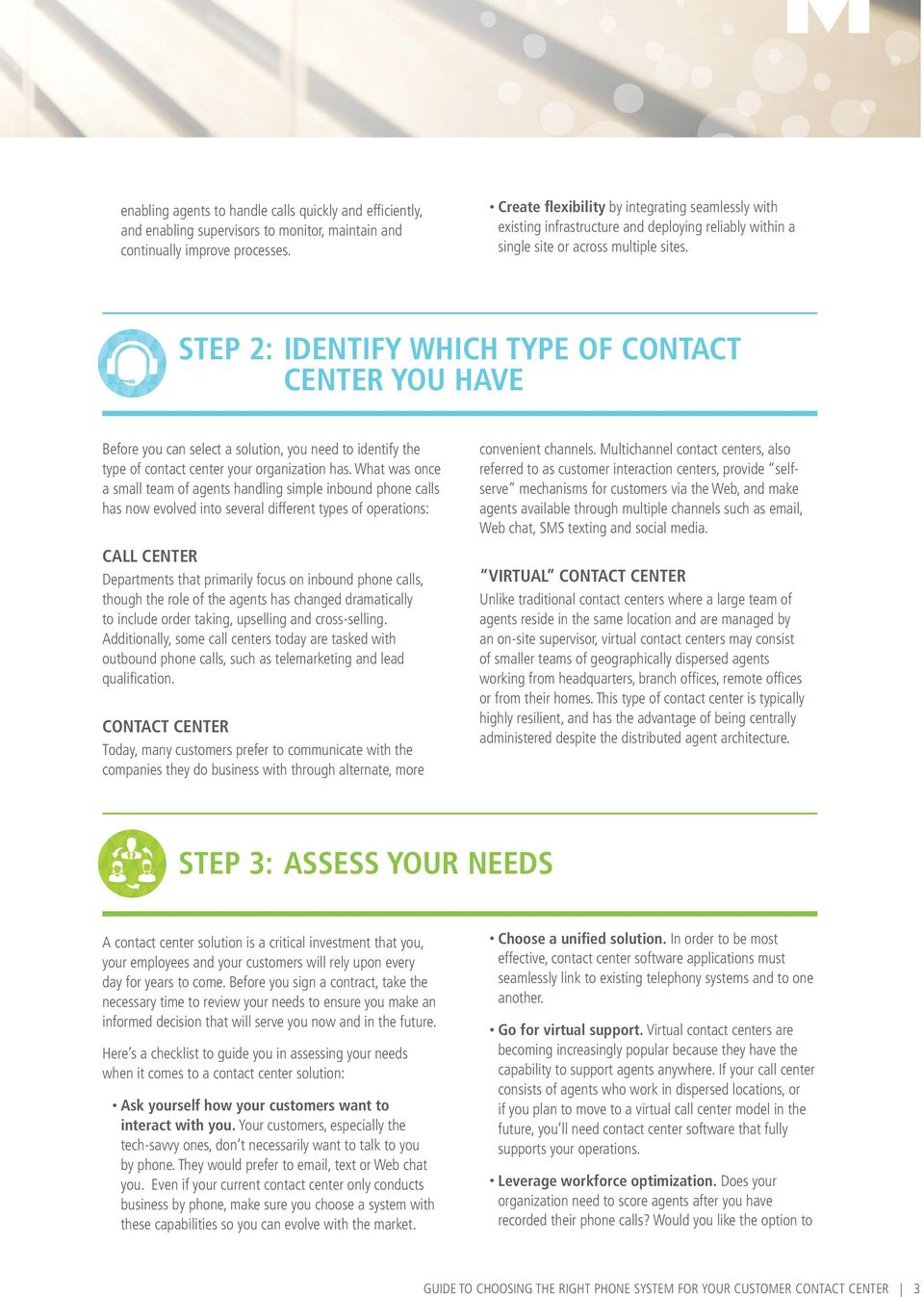 STEP 2: IDENTIFY WHICH TYPE OF CONTACT CENTER YOU HAVE Before you can select a solution, you need to identify the type of contact center your organization has.