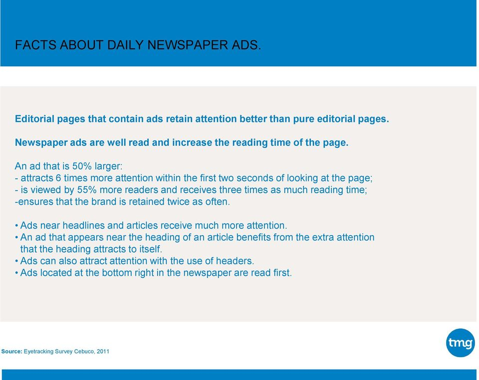 -ensures that the brand is retained twice as often. Ads near headlines and articles receive much more attention.