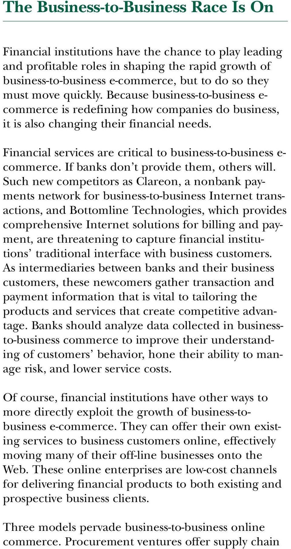 Financial services are critical to business-to-business e- commerce. If banks don t provide them, others will.