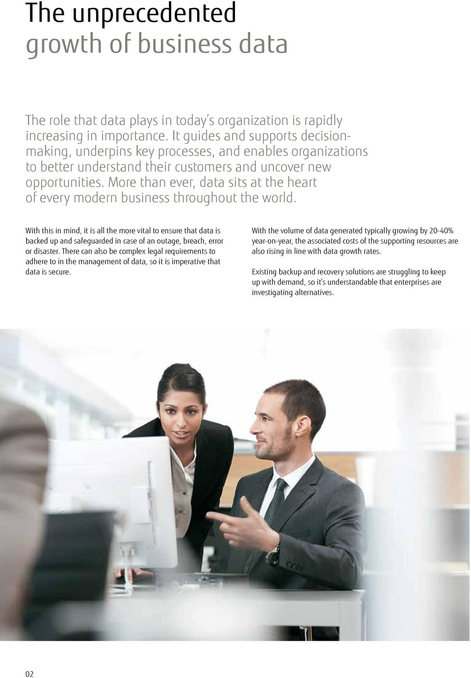 More than ever, data sits at the heart of every modern business throughout the world.