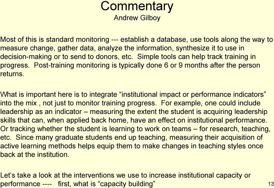 What is important here is to integrate institutional impact or performance indicators into the mix, not just to monitor training progress.