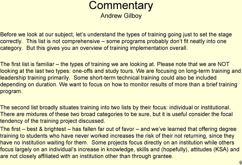 The first list is familiar the types of training we are looking at. Please note that we are NOT looking at the last two types: one-offs and study tours.