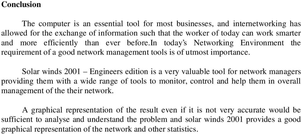 Solar winds 2001 Engineers edition is a very valuable tool for network managers providing them with a wide range of tools to monitor, control and help them in overall management of the